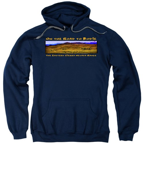 On The Road To Bodie Ghost Town Sweatshirt