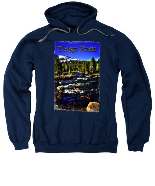 Rapids Along The Tioga Pass Road Sweatshirt by Roger Passman