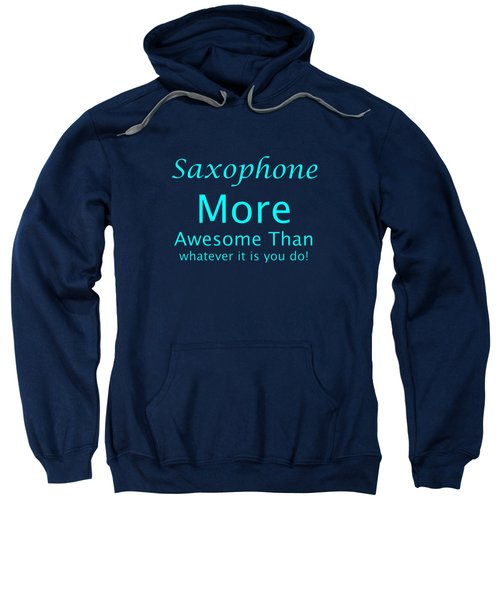 Saxophone More Awesome Than You 5554.02 Sweatshirt