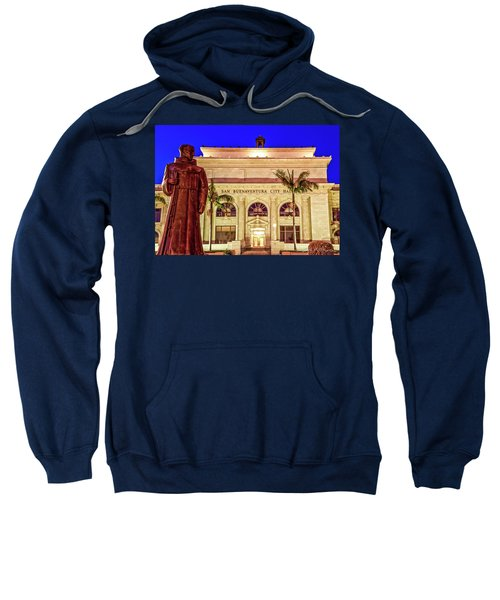 Statue Of Saint Junipero Serra In Front Of San Buenaventura City Hall Sweatshirt