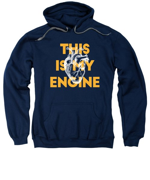 This Is My Engine Sweatshirt