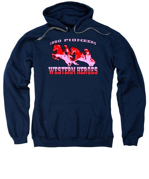 Western Heroes 1850 Pioneers - Tshirt Design Sweatshirt
