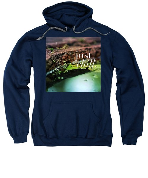 Whatever Is Going On, Just Chill Sweatshirt