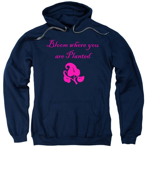 Bloom Where You Are Planted Sweatshirt