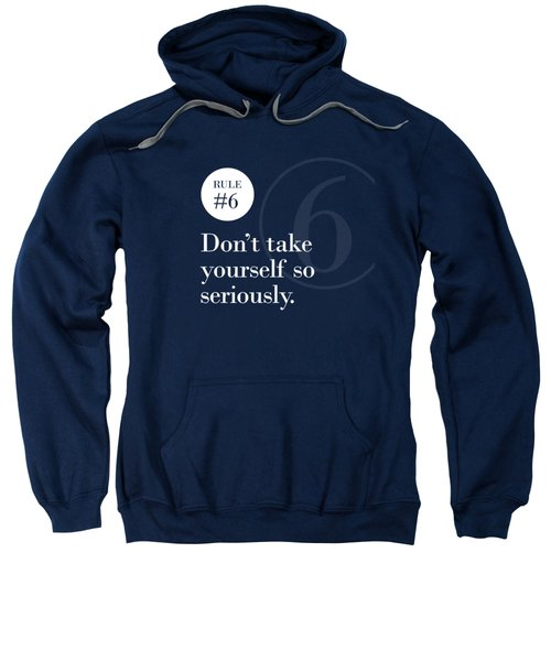 Rule #6 - Don't Take Yourself So Seriously - White On Blue Sweatshirt