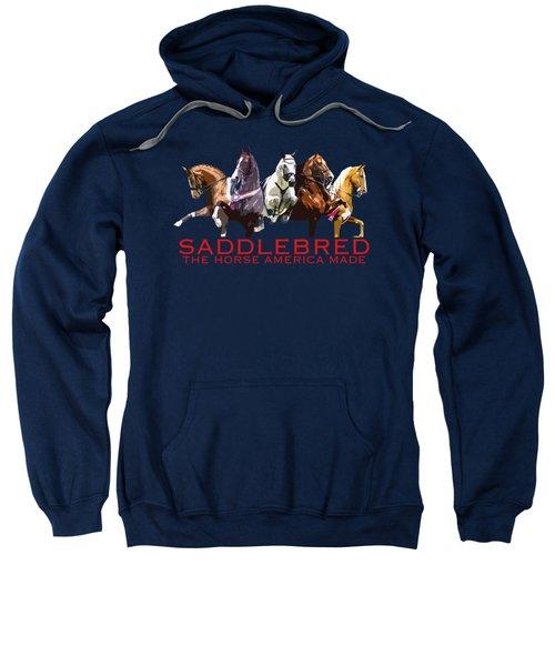 Saddlebred - The Horse America Made Sweatshirt