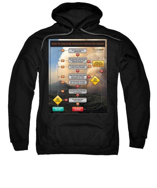 Diagnosing Wildland Firefighter Disease Sweatshirt