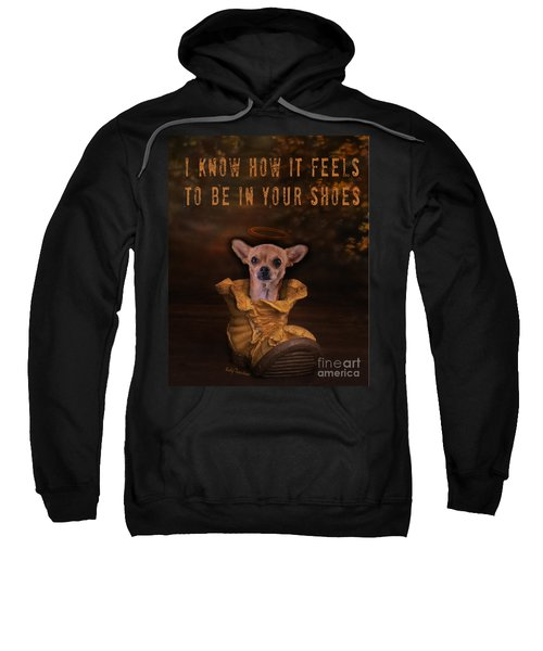 I Know How It Feels To Be In Your Shoes Sweatshirt