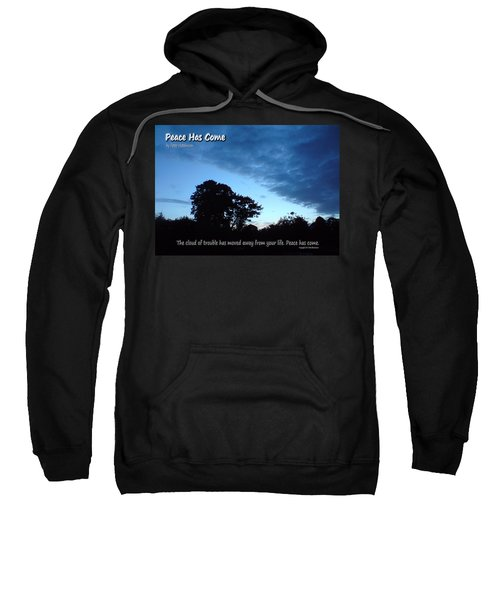 Peace Has Come Sweatshirt
