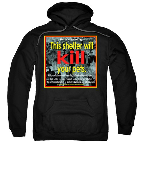 Shelter Will Kill Your Pets Sweatshirt
