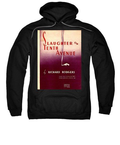 Slaughter On Tenth Avenue Sweatshirt