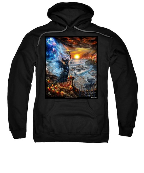 This Will All Come To An End Sweatshirt