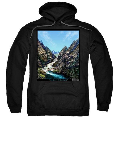 Valley Of The Absurd Sweatshirt