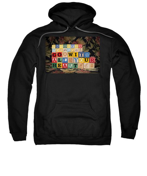 Wherever You Go Go With All Your Heart Sweatshirt