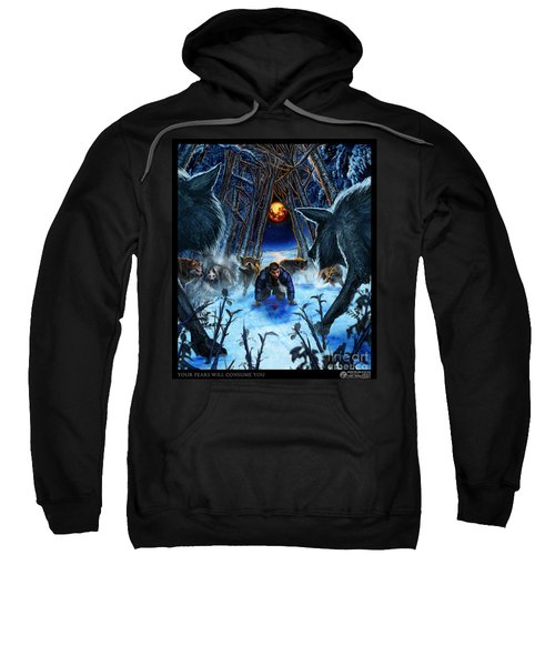 Your Fears Will Consume You Sweatshirt