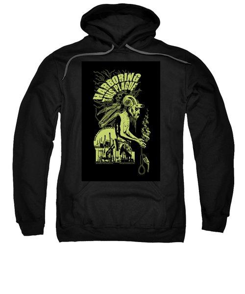 Harboring This Plague Sweatshirt