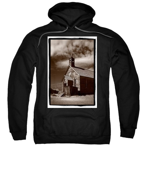 Old Church In Bodie California Sweatshirt