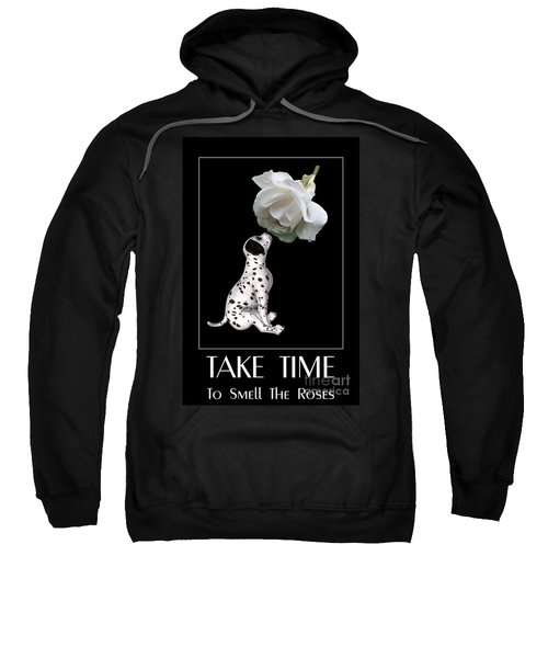 Take Time To Smell The Roses Sweatshirt