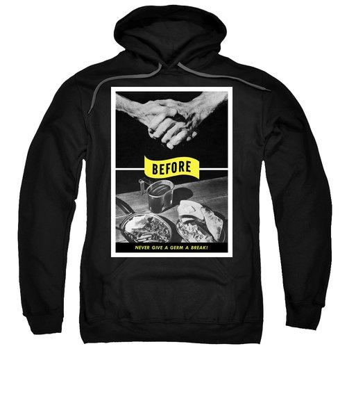 Never Give A Germ A Break Sweatshirt