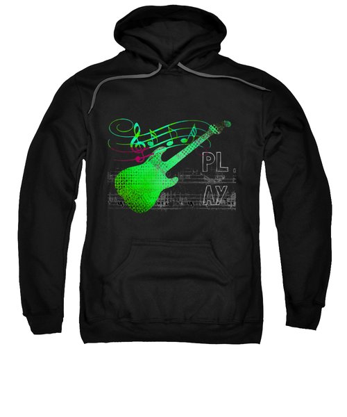 Sweatshirt featuring the digital art Play 3 by Guitar Wacky