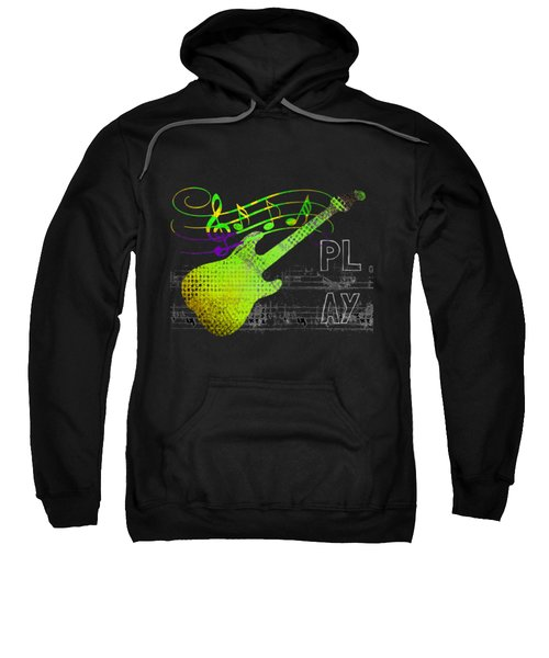 Sweatshirt featuring the digital art Play 1 by Guitar Wacky