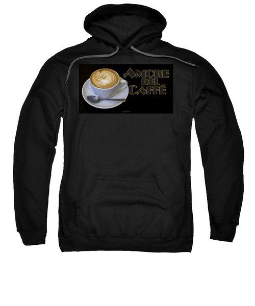 Amore Del Caffe Poster Sweatshirt