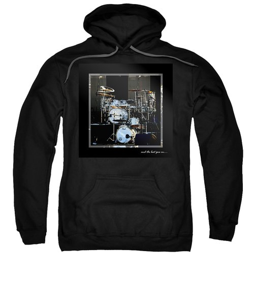 And The Beat Goes On.... Sweatshirt