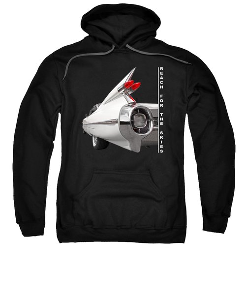 Reach For The Skies - 1959 Cadillac Tail Fins Black And White Sweatshirt