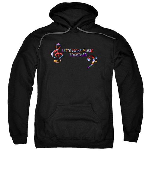 Let's Make Music Together Sweatshirt
