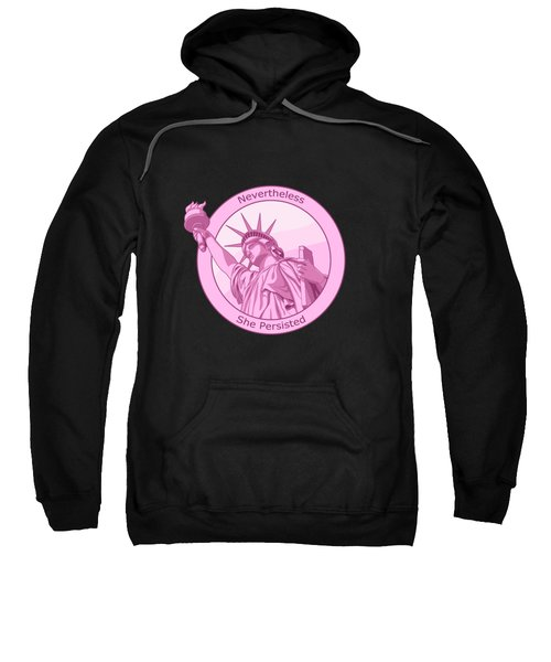 Nevertheless She Persisted Feminism Pink Lady Liberty Sweatshirt