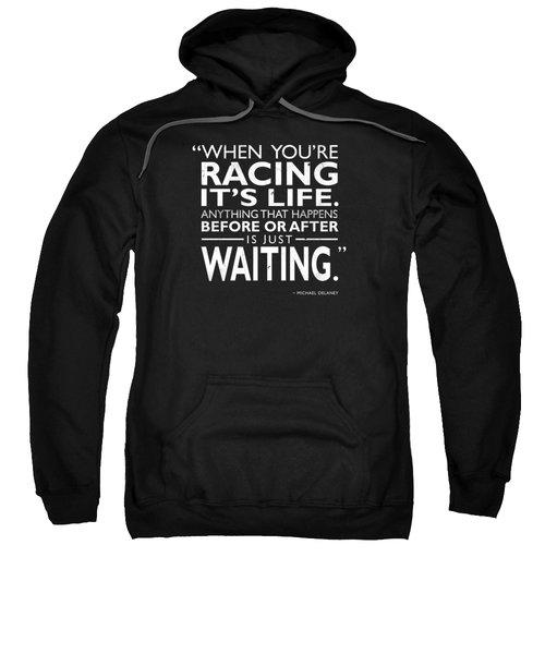 When Youre Racing Its Life Sweatshirt