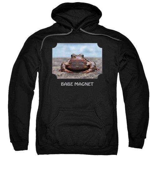 Babe Magnet Sweatshirt