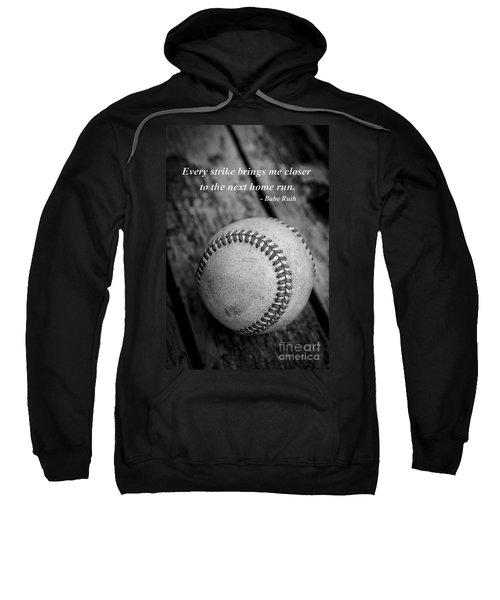 Babe Ruth Baseball Quote Sweatshirt by Edward Fielding