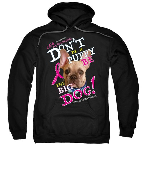 Be The Big Dog Sweatshirt