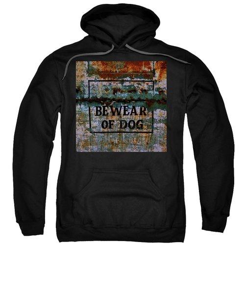 Bewear Of Dog Sweatshirt