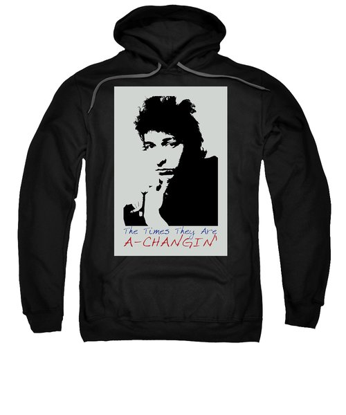 Bob Dylan Poster Print Quote - The Times They Are A Changin Sweatshirt