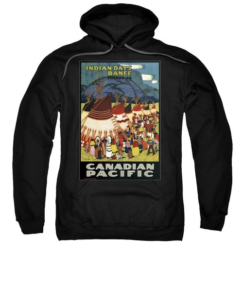 Canadian Pacific - Indian Days Banff - Retro Travel Poster - Vintage Poster Sweatshirt