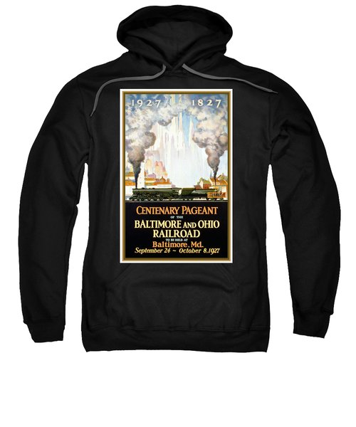 Centenary Pageant Of The Baltimore - Steam Engine - Retro Travel Poster - Vintage Poster Sweatshirt