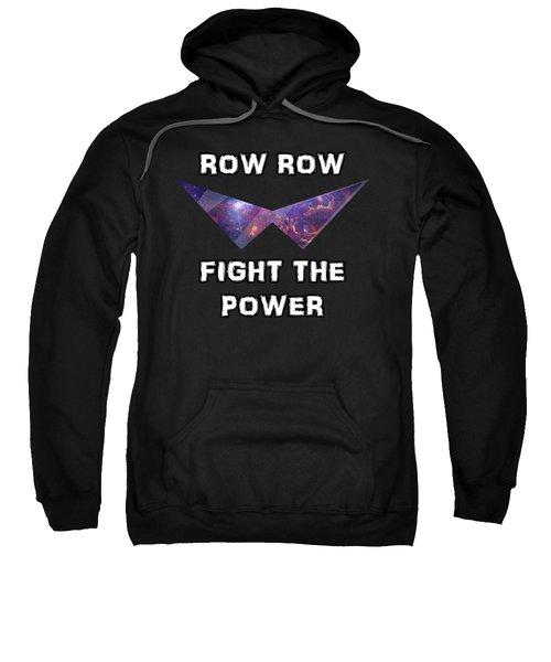 Row Row Fight The Power Sweatshirt by Billi Vhito