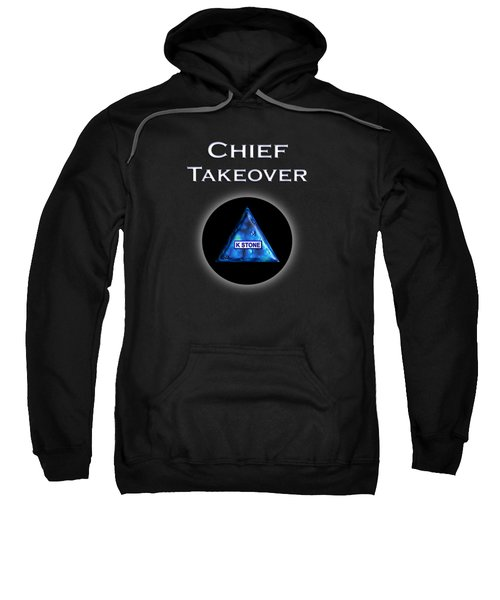 Chief Takeover Sweatshirt