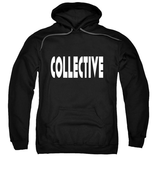 Collective Mindful Community Righteous Inspiration Motivational Quote Prints  Sweatshirt