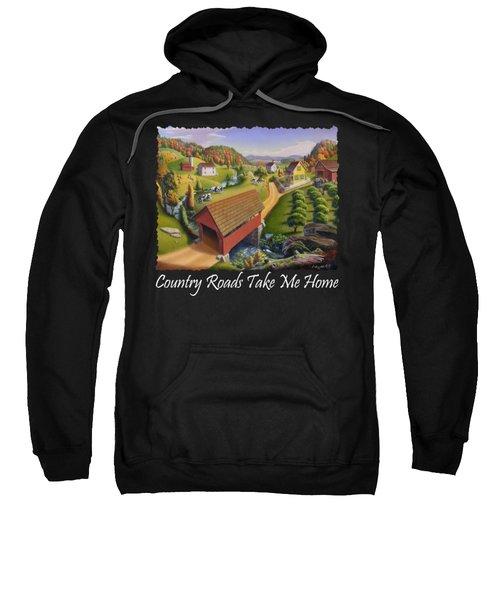 Country Roads Take Me Home T Shirt - Appalachian Covered Bridge Farm Landscape - Appalachia Sweatshirt