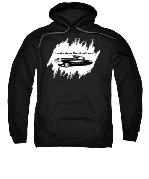 Cruzin Down The Street Sweatshirt