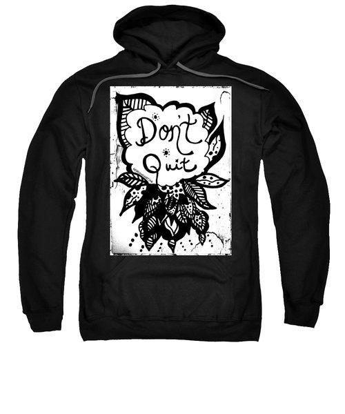 Don't Quit Sweatshirt