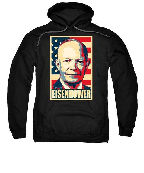 Dwight D Eisenhower Amercian Propaganda Poster Art Sweatshirt