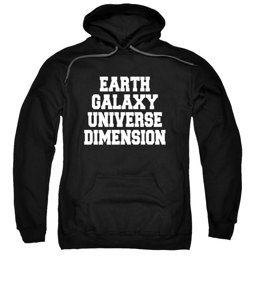 Earth Galaxy Universe Dimension Art Print Poster - 5th Dimension Sweatshirt