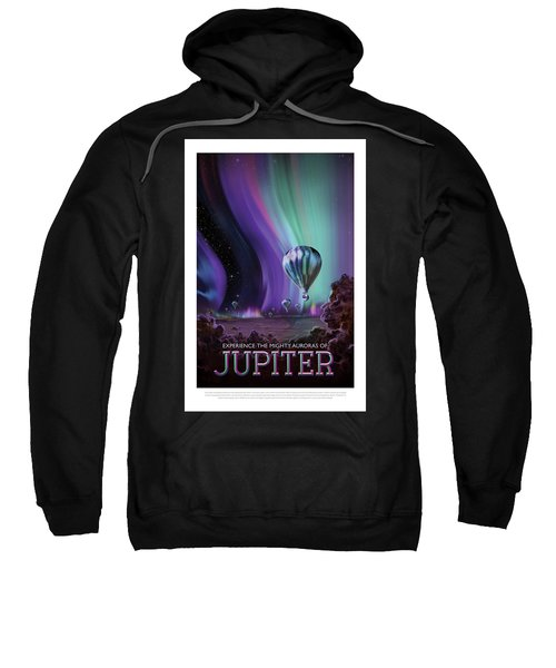 Experience The Mighty Auroras Of Jupiter - Vintage Nasa Poster Sweatshirt