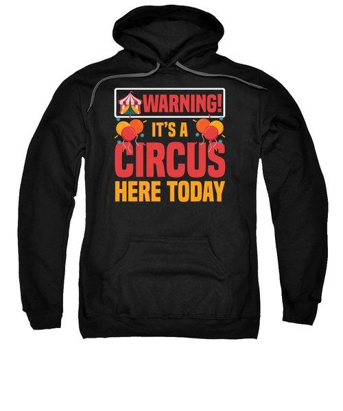 Birthday Circus Carnival Party Warning Apparel Sweatshirt