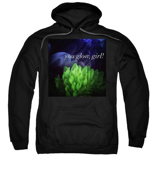 You Glow Girl Sweatshirt