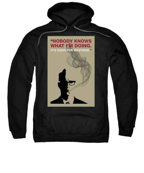 Good For Mystique - Mad Men Poster Roger Sterling Quote Sweatshirt